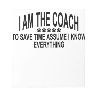 I AM THE COACH TO SAVE TIME ASSUME THAT I KNOW EVE NOTEPAD