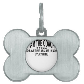 I AM THE COACH TO SAVE TIME ASSUME THAT I KNOW EVE PET ID TAG