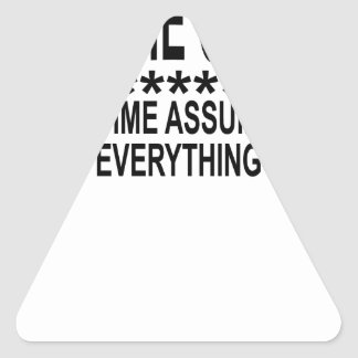 I AM THE COACH TO SAVE TIME ASSUME THAT I KNOW EVE TRIANGLE STICKER