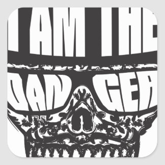 I am the Danger Square Sticker