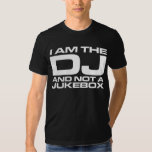I Am The DJ And Not A Jukebox - Dark Tee