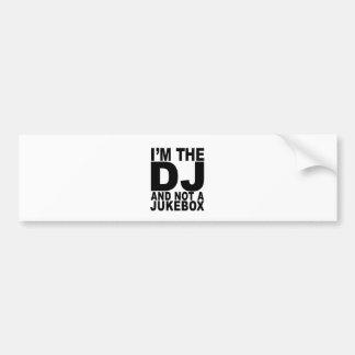 I am the DJ and not a jukebox Men.png Car Bumper Sticker