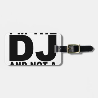 I am the DJ and not a jukebox Men.png Tag For Bags