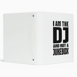 I am the DJ not a Jukebox 3 Ring Binders