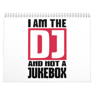I am the DJ not a Jukebox Calendar