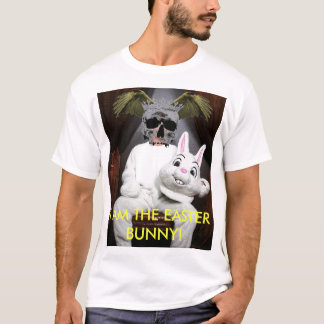 I AM THE EASTER BUNNY! T-Shirt