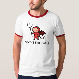 I AM THE EVIL TWIN! SHIRTS