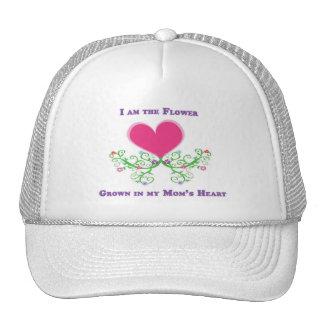 I am the Flower Grown in my Mom's Heart Trucker Hat