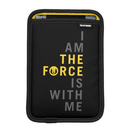I Am THE FORCE Is With Me iPad Mini Sleeve
