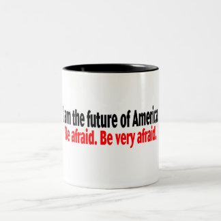 I Am The Future Of America Be Afraid Two-Tone Coffee Mug