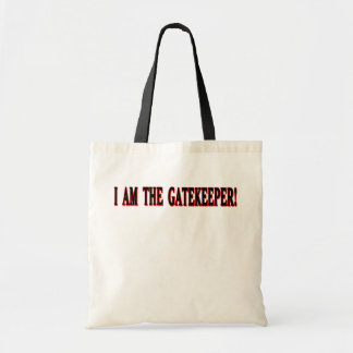 I am The Gatekeeper! Tote Bag