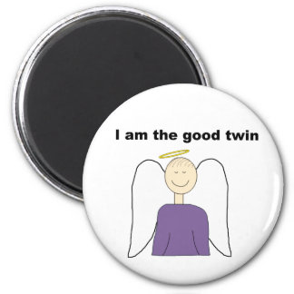 I Am The Good Twin Magnet