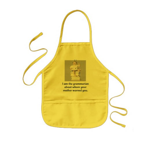 I am the grammarian about whom your mother warned apron