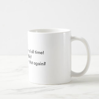 I am the greatest of all time!the best dad!uh..... coffee mug