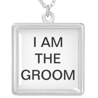 I AM THE GROOM Necklance Personalized Necklace