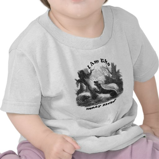 I Am The Honey Badger Shirts