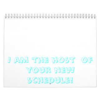 I am the host  of your new schedule! calendar