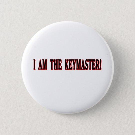 I am The Keymaster! Button
