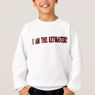I am The Keymaster! Sweatshirt