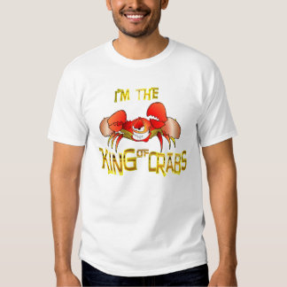 I am the KING OF CRABS!! Tees
