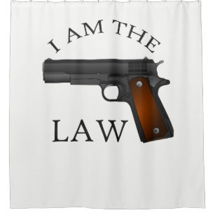 I Am The Law With A Hand Gun Shower Curtain