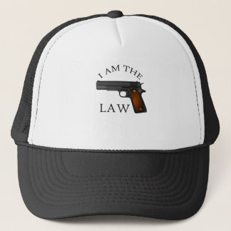 I am the law with a hand gun trucker hat