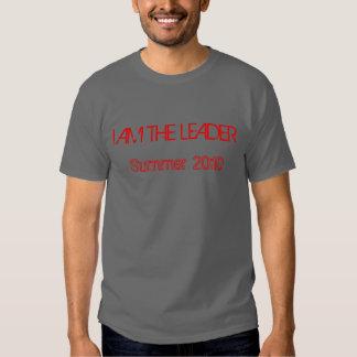 I AM THE LEADER, Summer 2010 2.0 Tshirt