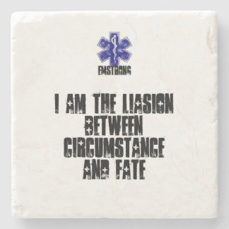 I Am The Liasion Between Circumstance And Fate Stone Coaster