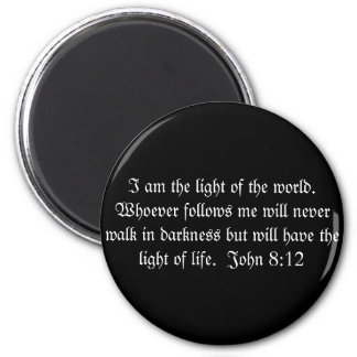 I am the light of the world.  Whoever follows m... 2 Inch Round Magnet