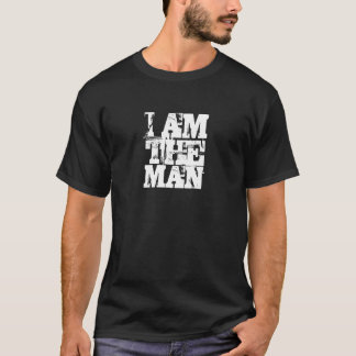 I AM THE MAN T-Shirt