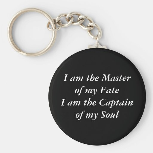 I am the Master of my FateI am the Captain of m... Keychain
