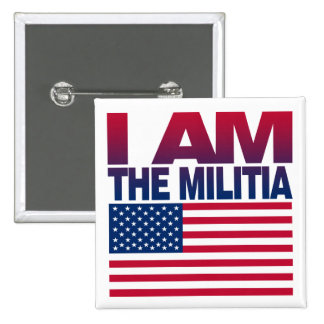 I Am the Militia - Button