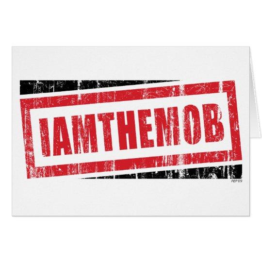 I Am The Mob Card