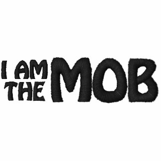I AM THE MOB Embroidered T-Shirt