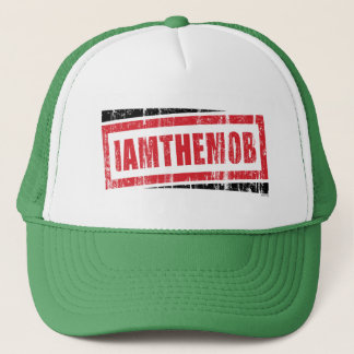 I Am The Mob Trucker Hat