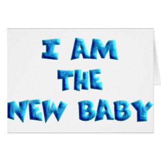 I am the New Baby boy Card