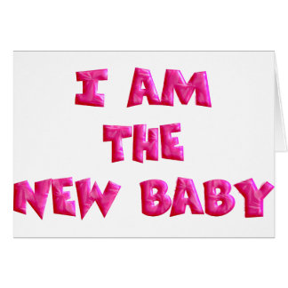 I am the New Baby Card