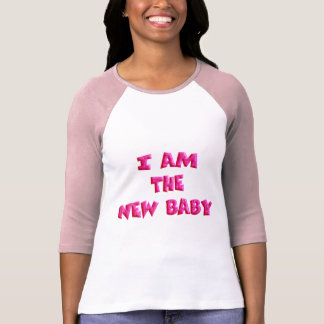 I am the New Baby T-Shirt