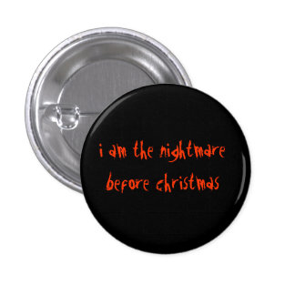 I am the nightmare before christmas 1 inch round button