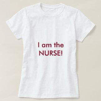 I am the nurse t shirt