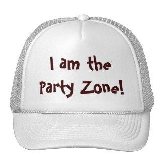 I Am The Party Zone hat