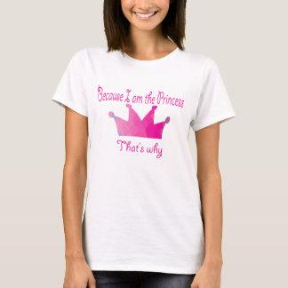 I am the Princess! T-Shirt
