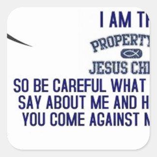 I Am The Property of Jesus Christ Square Sticker