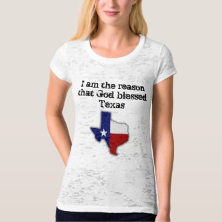 I am the reason that God blessed Texas Tees