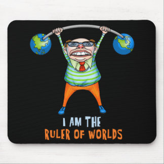 I am the RULER of Worlds! Mouse Pad