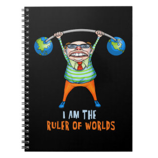 I am the RULER of Worlds! Notebook