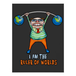 I am the RULER of Worlds Print