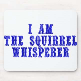 I am the squirrel whisperer mouse pad