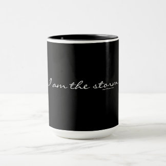 I am the storm..and I need Coffee Mug