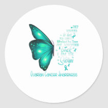 I am the storm Ovarian Cancer Awareness Butt Classic Round Sticker